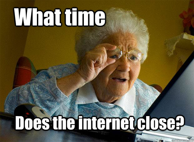What time does the internet close?